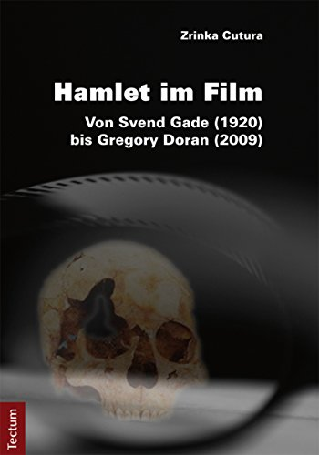 Hamlet im Film: Von Svend Gade (1920) bis Gregory Doran (2009) (Wissenschaftliche Beiträge aus dem Tectum-Verlag Book 21) (English Edition)