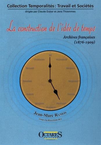 La construction de l'idee de temps - Archives françaises (1876-1909