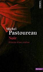 Noir. Histoire d'une couleur de Michel Pastoureau