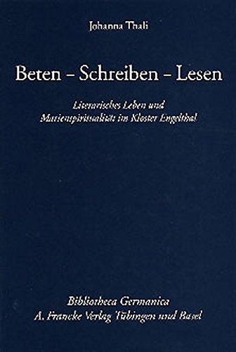 Beten, Schreiben, Lesen (Bibliotheca Germanica)