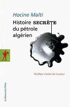 Histoire secrète du pétrole algérien par [MALTI, Hocine]