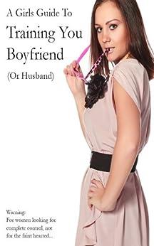 Training Your Boyfriend Or Husband In A Female Led