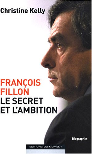 François Fillon, le secret et l'ambition
