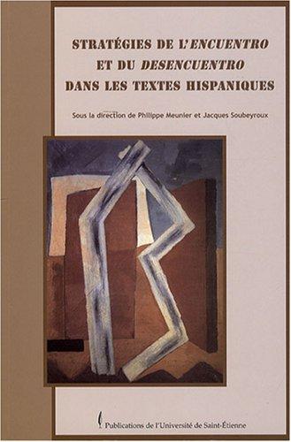 Stratégies de l'encuentro et du desencuentro dans les textes hispaniques par Philippe Meunier