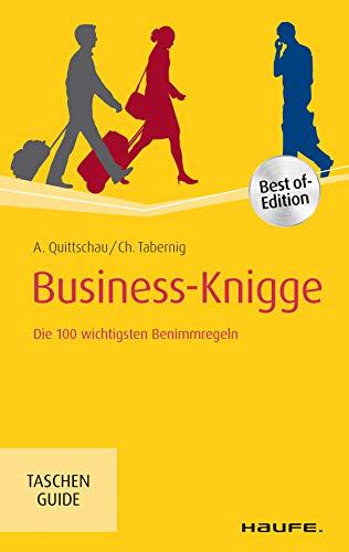 Business-Knigge: Die 100 wichtigsten Benimmregeln (Haufe TaschenGuide 155)