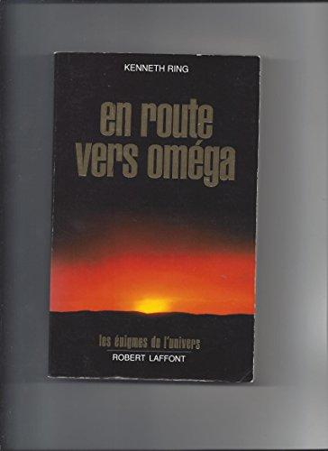 En route vers Oméga : A la recherche du sens de l'expérience de mort imminente par Kenneth Ring