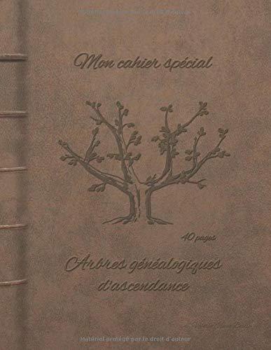 Mon cahier spécial Arbres généalogiques d'ascendance par Valérie-Anne Bertin
