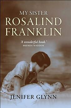 My Sister Rosalind Franklin by [Glynn, Jenifer]