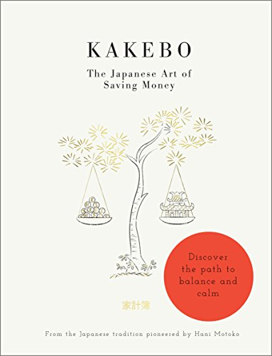 Kakebo - The Japanese Art of Saving Money (Short Books)