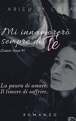 Ariel Di Cola  - Mi Innamorerò Sempre Di Te (2019)