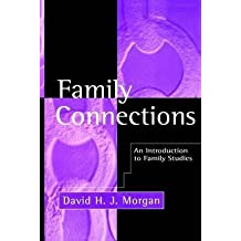[Family Connections: An Introduction to Family Studies] (By: David Morgan) [published: September, 1996]