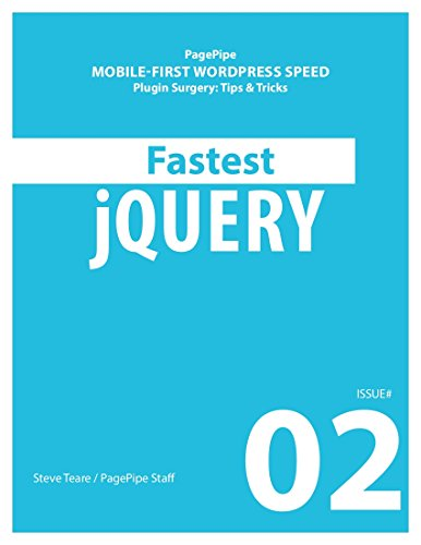 FASTEST JQUERY: Mobile-first WordPress Speed (Plugin Surgery: tips and tricks Book 2) (English Edition) (Mobile Wordpress)