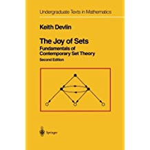 The Joy of Sets: Fundamentals of Contemporary Set Theory (Undergraduate Texts in Mathematics) by Keith Devlin (2012-12-21)