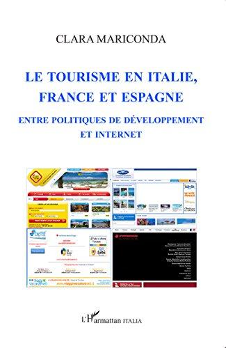 Le tourisme en italie, en France et en Espagne: Entre politiques de développement et internet