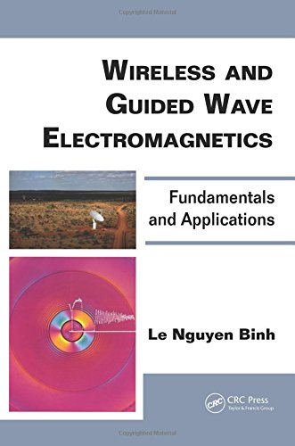 Wireless and Guided Wave Electromagnetics: Fundamentals and Applications (Optics and Photonics)