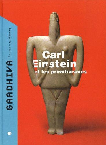 Gradhiva, N° 14/2011 : Carl Einstein et les primitivismes