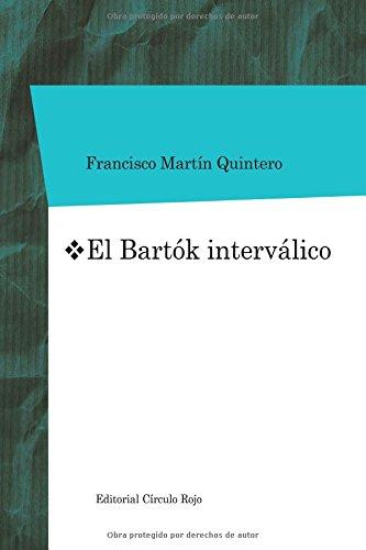 Descargar Libro El Bartók interválico de Francisco Martín Quintero