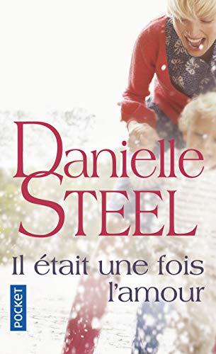 Il était une fois l'amour par Danielle STEEL