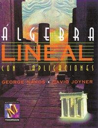 ALGEBRA LINEAL CON APLICACIONES por George Nakos