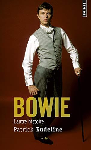 Bowie, l'autre histoire par Patrick Eudeline