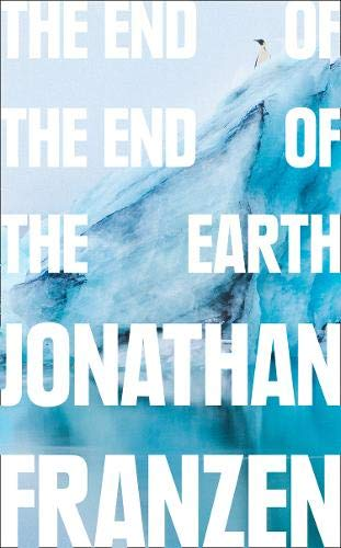 The End of the End of the Earth por Jonathan Franzen