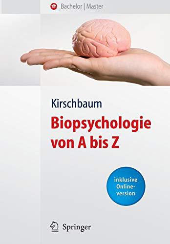 Biopsychologie von A bis Z: Uber 2000 Fachbegriffe Verstandlich Erlautert (Springer-Lehrbuch)
