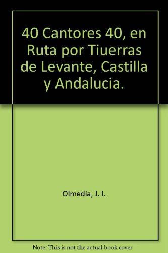 40 Cantores 40, en Ruta por Tiuerras de Levante, Castilla y Andalucia.