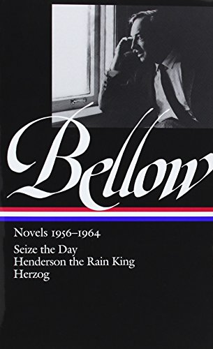 Saul Bellow: Novels 1956-1964: Seize the Day; Henderson the Rain King; Herzog (Library of America)