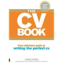 [(The CV Book : Your Definitive Guide to Writing the Perfect CV)] [By (author) James Innes] published on (December, 2009)