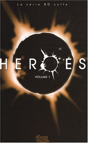 Heroes, Tome 1 :