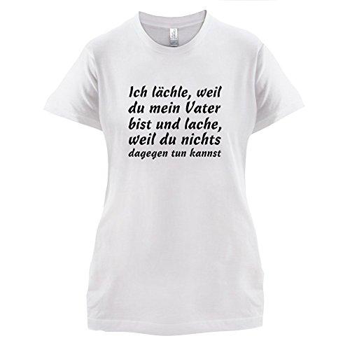 Weil du meiner Vater bist - Damen T-Shirt - 14 Farben Weiß