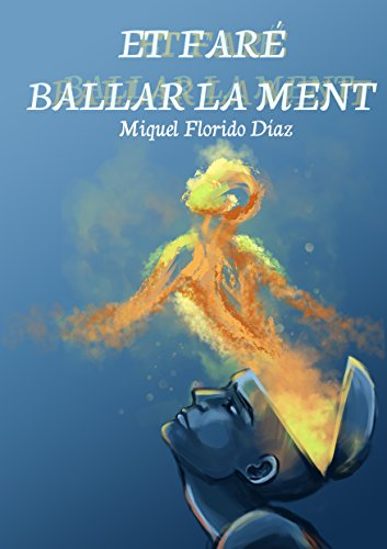 Et faré ballar la ment- Kindle (Catalan Edition) por Miquel Florido Díaz