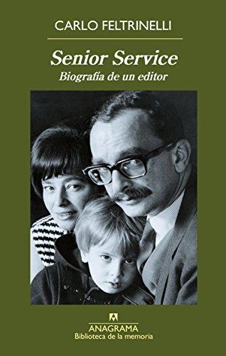 Senior Service (Biblioteca de la memoria) por Carlo Feltrinelli