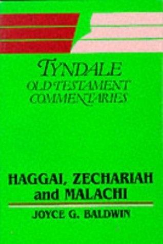 Haggai, Zechariah and Malachi (Tyndale Old Testament Commentary Series) by Joyce Gertrude Baldwin (1972-05-01)