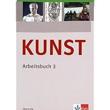 KUNST Arbeitsbuch / Schülerbuch 10. bis 12. Schuljahr