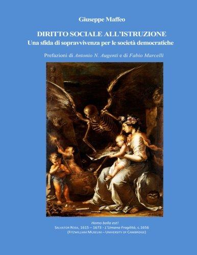 Diritto Sociale All'istruzione: Una Sfida Di Sopravvivenza Per Le Societa' Democratiche di Giuseppe Maffeo