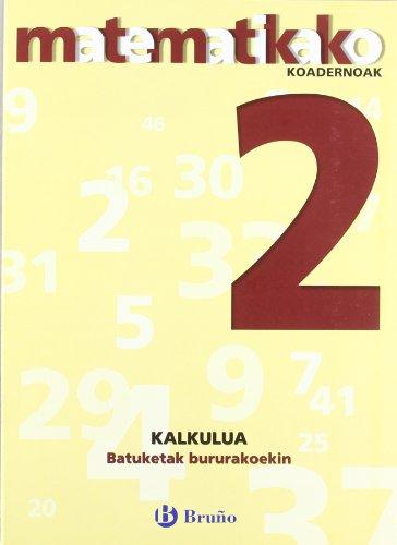 2. Batuketak bururakoekin (Euskara - Material Osagarria - Matematikako Koadernoak) - 9788421651797
