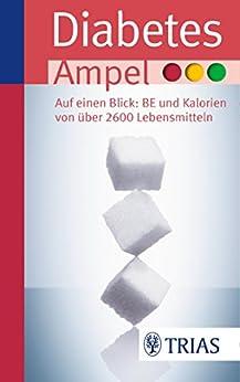 Diabetes-Ampel: Auf einen Blick: BE und Kalorien von über 2600 Lebensmitteln (Ampeln) von [Müller, Sven-David]