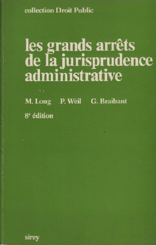 Les Grands arrts de la jurisprudence administrative (Collection Droit public)