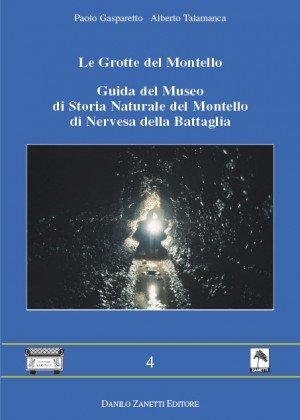 Le grotte del Montello. Guida del Museo di storia naturale del Montello di Nervesa della Battaglia (Acculeia zosime) por Paolo Gasparetto