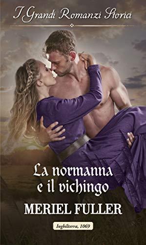 La normanna e il vichingo: I Grandi Romanzi Storici settembre 2019