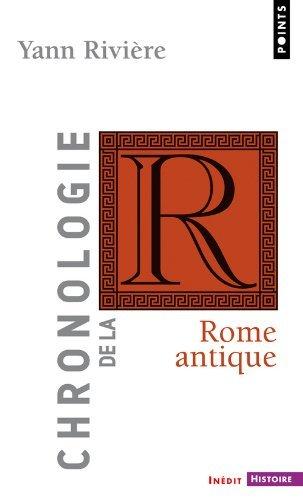 Chronologie de la Rome antique by Yann Rivi?re (January 02,2009) par Yann Rivi?re