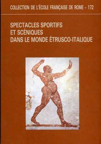 Spectacles sportifs et scniques dans le monde trusco-italique: Actes de la table ronde