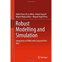 Robust Modelling and Simulation: Integration of SIMIO with Coloured Petri Nets