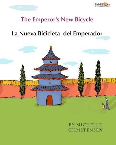 The Emperor's New Bicycle: La Nueva Bicicleta  del Emperador : Babl Children's Books in Spanish and English