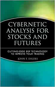 Cybernetic Analysis for Stocks and Futures: Cutting-Edge DSP