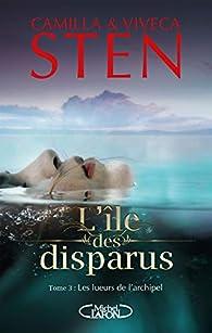 L'île des disparus, tome 3 : Les lueurs de l'archipel par Camilla Sten