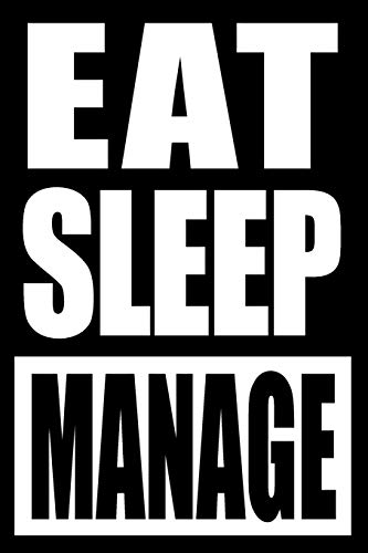 Eat Sleep Manage | Cool Notebook for Managers and Supervisors, College Ruled Journal: Medium Ruled Catering Line