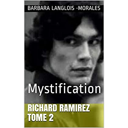 Richard Ramirez  tome 2: Mystification