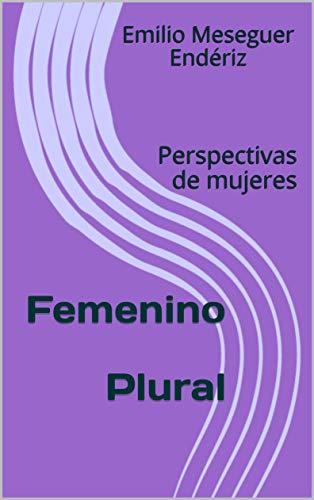 Femenino Plural: Perspectivas de mujeres (Teatro breve nº 1)